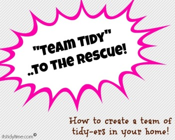 Tips on building a team of tidy-ers in your home