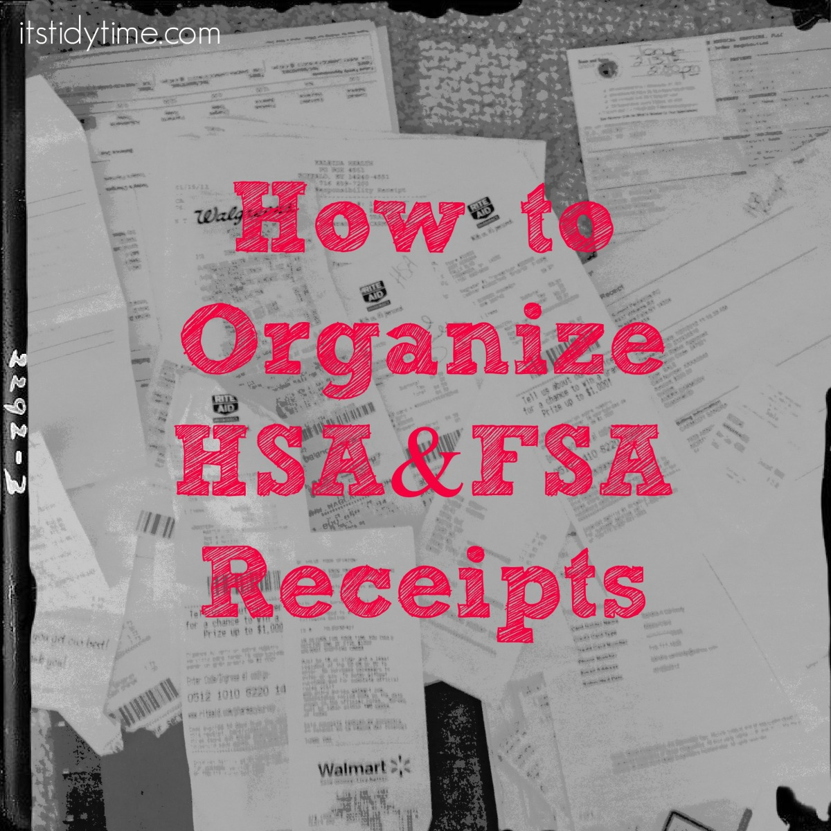 Organize Your Hsa Fsa Receipts It S Tidy Time